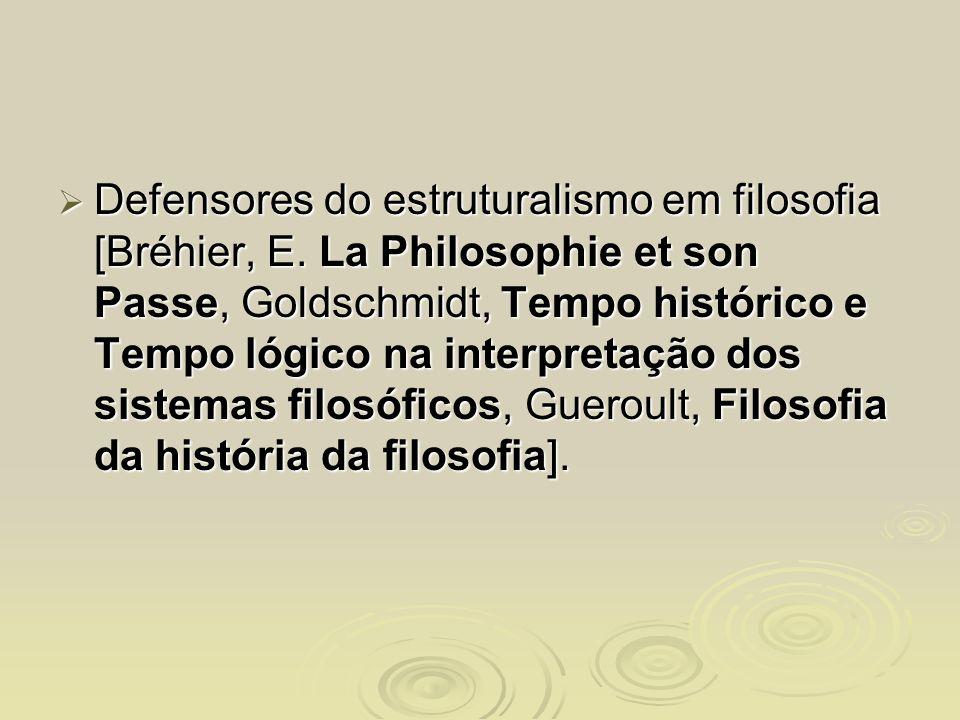 Defensores do estruturalismo em filosofia [Bréhier, E